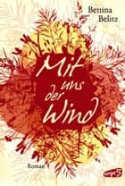 Mit uns der Wind eBook by Bettina Belitz
