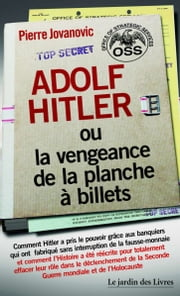 Adolf Hitler - ou la vengeance de la planche à billets eBook by Pierre Jovanovic