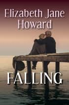Falling ebook by Elizabeth Jane Howard