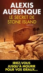 Le Secret de Stone Island ebook by Alexis Aubenque
