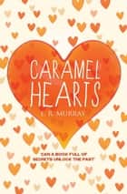 Caramel Hearts ebook by E.R. Murray
