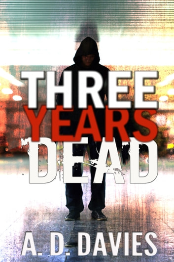 Three Years Dead ebook by A. D. Davies