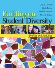 Building on Student Diversity - Profiles and Activities ebook by Joy R. Cowdery,Linda Ingling Rogness,Linda E. Morrow,Vicki A. Wilson