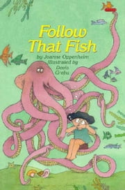 Follow That Fish ebook by Oppenheim, Joanne