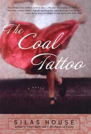 The Coal Tattoo ebook by Silas House