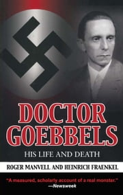 Doctor Goebbels - His Life and Death ebook by Heinrich Fraenkel,Roger Manvell