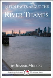 14 Fun Facts About the River Thames: A 15-Minute Book ebook by Jeannie Meekins