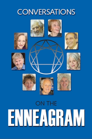 Conversations On The Enneagram - A collection of interviews and panels ebook by