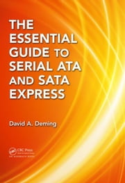 The Essential Guide to Serial ATA and SATA Express ebook by Deming, David A.