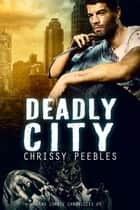 The Zombie Chronicles - Book 3 - Deadly City ebook by Chrissy Peebles