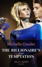 The Billionaire's Virgin Temptation (Mills & Boon Modern) ebook by Michelle Conder