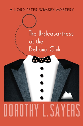 The Unpleasantness at the Bellona Club ebook by Dorothy L. Sayers