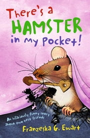 There's a Hamster in my Pocket ebook by Franzeska G Ewart,Helen Bate