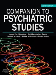 Companion to Psychiatric Studies ebook by Eve C Johnstone,David Cunningham Owens,Stephen M Lawrie,Andrew M McIntosh,Michael D. Sharpe