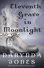 Eleventh Grave in Moonlight - A Novel ebook by Kobo.Web.Store.Products.Fields.ContributorFieldViewModel