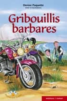 Gribouillis barbares ebook by Denise Paquette