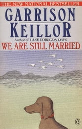 We Are Still Married - Stories and Letters ebook by Garrison Keillor