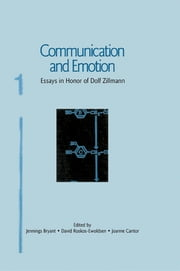 Communication and Emotion - Essays in Honor of Dolf Zillmann ebook by Jennings Bryant,David R. Roskos-Ewoldsen,Joanne Cantor