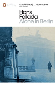 Alone in Berlin ebook by Hans Fallada,Michael Hofmann