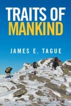 Traits of Mankind - From a to W ebook by James E. Tague