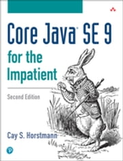 Core Java SE 9 for the Impatient ebook by Cay S. Horstmann