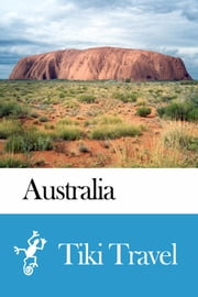 Australia Travel Guide - Tiki Travel ebook by Tiki Travel