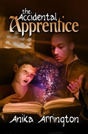 The Accidental Apprentice ebook by Anika Arrington