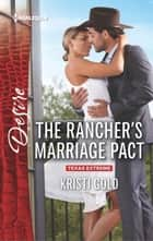 The Rancher's Marriage Pact - A Sexy Western Contemporary Romance ebook by Kristi Gold