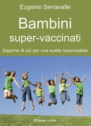 Bambini super-vaccinati ebook by Eugenio Serravalle