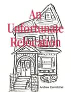 An Unfortunate Relocation ebook by Andrew Carmitchel