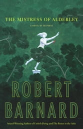 The Mistress of Alderley - A Novel of Suspense ebook by Robert Barnard
