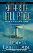The Body in the Lighthouse - A Faith Fairchild Mystery ebook by Katherine Hall Page