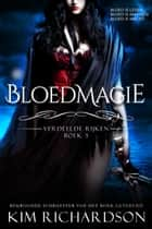 Bloedmagie ebook by Kim Richardson