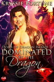Dominated by the Dragon ebook by Kryssie Fortune