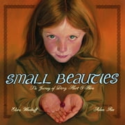 Small Beauties - The Journey of Darcy Heart O'Hara ebook by Elvira Woodruff