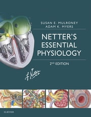 Netter's Essential Physiology ebook by Susan Mulroney,Adam Myers