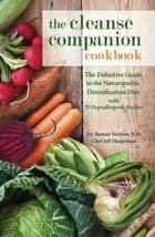The Cleanse Companion Cookbook ebook by Bonnie Nedrow,Jeff Hauptman