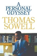 A Personal Odyssey ebook by Thomas Sowell