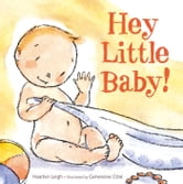 Hey Little Baby! - with audio recording ebook by Heather Leigh
