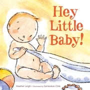 Hey Little Baby! - with audio recording ebook by Heather Leigh,Genevieve Cote