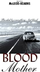 Blood Mother ebook by Ruth McLeod-Kearns