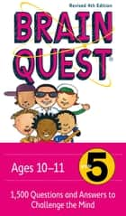 Brain Quest Grade 5, revised 4th edition - 1,500 Questions and Answers to Challenge the Mind ebook by Chris Welles Feder, Susan Bishay