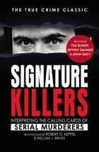 Signature Killers ebook by Robert Keppel, William J Birnes