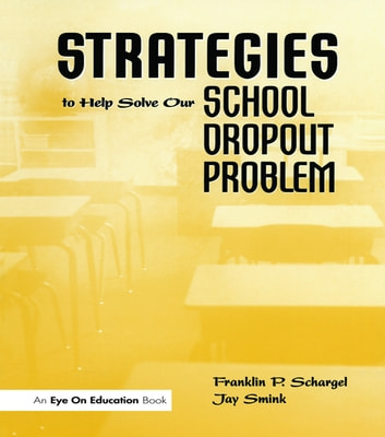 Strategies to Help Solve Our School Dropout Problem ebook by Jay Smink,Franklin P. Schargel