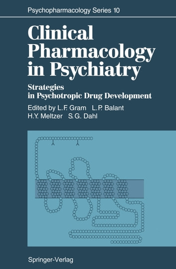 Clinical Pharmacology in Psychiatry - Strategies in Psychotropic Drug Development ebook by
