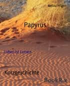 Papyrus - Leben ist Lernen ebook by Melina Hilger