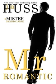 Mr. Romantic - A Mister Standalone ebook by J.A. Huss