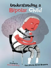 Understanding a Bipolar Child ebook by Tara Nicole Scott Brunson