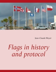 Flags in history and protocol ebook by Jean-Claude Meyer