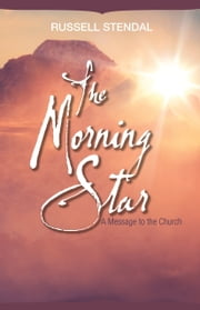 The Morning Star (A Message to the Church) ebook by Russell Stendal